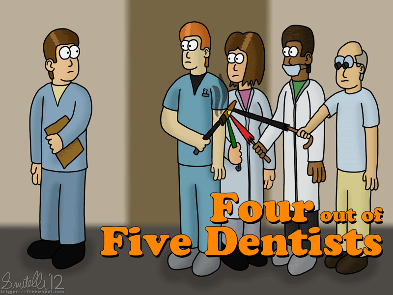 Four Out Of Five Dentists